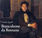 Vittorio Sgarbi: Brancaleone da Romana vita e opere