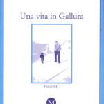 Una vita in Gallura, Tonuccio Addis, Magnum edizioni, Sassari, marzo 2003